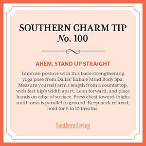 Secrets to Southern Charm | Tip #100: Ahem, stand up straight | SouthernLiving.com