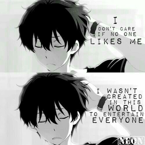 Manga Love Quotes: I Don't Care If No One Likes Me, I Wasn't Created In This