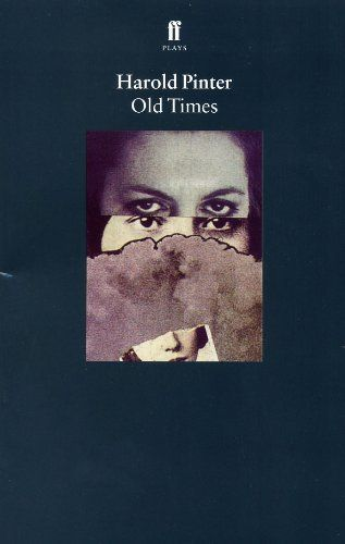 Old Times by Harold Pinter. $9.37. Publisher: Faber and Faber Plays; New edition edition (November 15, 2012). Author: Harold Pinter. 80 pages