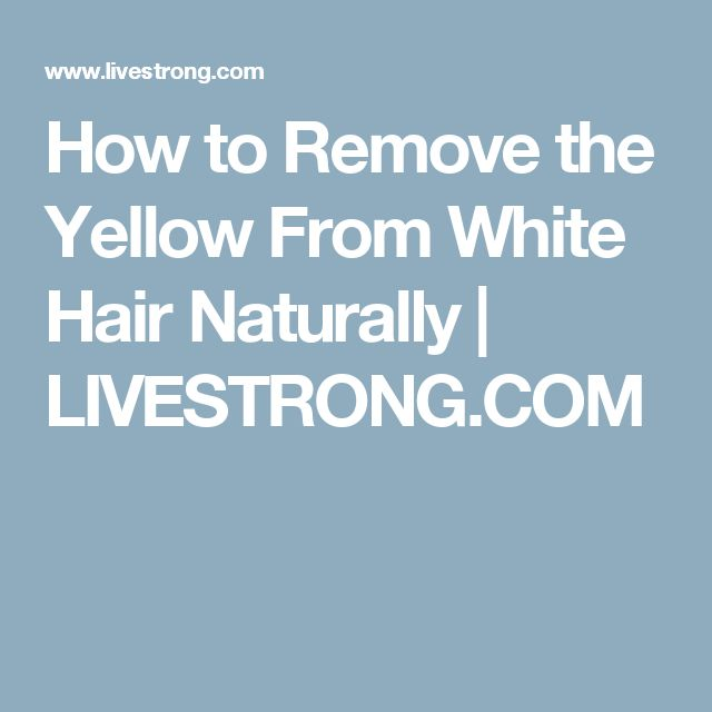 How to Remove the Yellow From White Hair Naturally | LIVESTRONG.COM