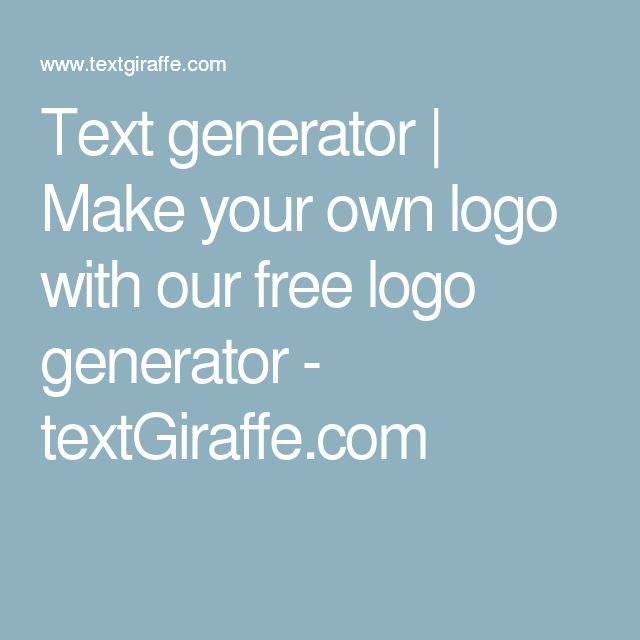 Text generator | Make your own logo with our free logo generator - textGiraffe.com