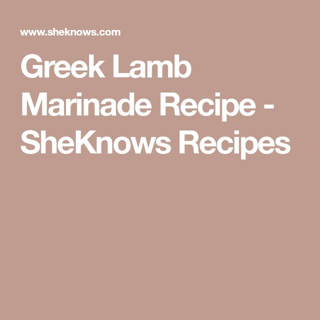 Greek Lamb Marinade Recipe - SheKnows Recipes