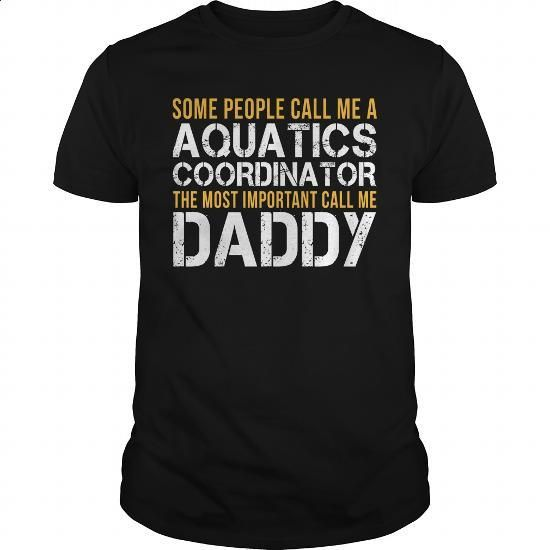 Awesome Tee For Aquatics Coordinator #fashion #style. SIMILAR ITEMS => https://www.sunfrog.com/LifeStyle/Awesome-Tee-For-Aquatics-Coordinator-140561997-Black-Guys.html?60505