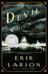 The Devil In The White City by Erik Larson  Chicago Worlds Fair+Architecture+Murder=Awesome