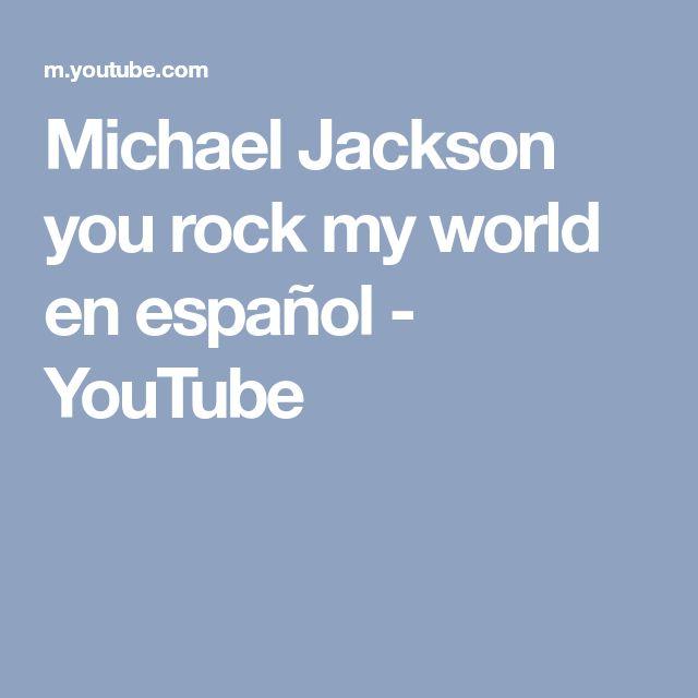 Michael Jackson you rock my world en español - YouTube