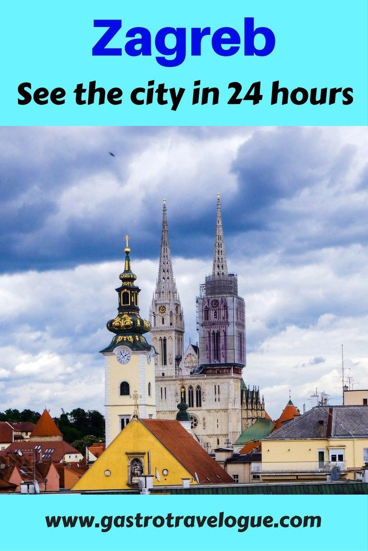 10 Things To Do In One Day In Zagreb Eastern Europe Travel Europe Travel Guide Croatia Travel