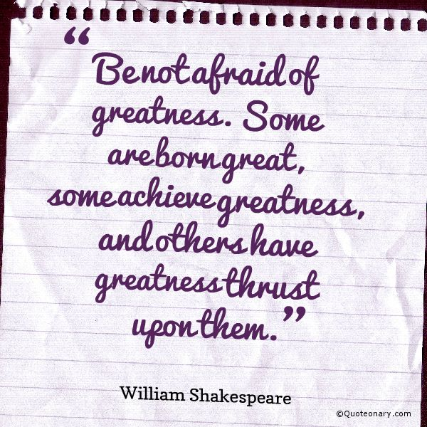 Shakespeare What Is In A Name Quote: William Shakespeare Quote About Greatness