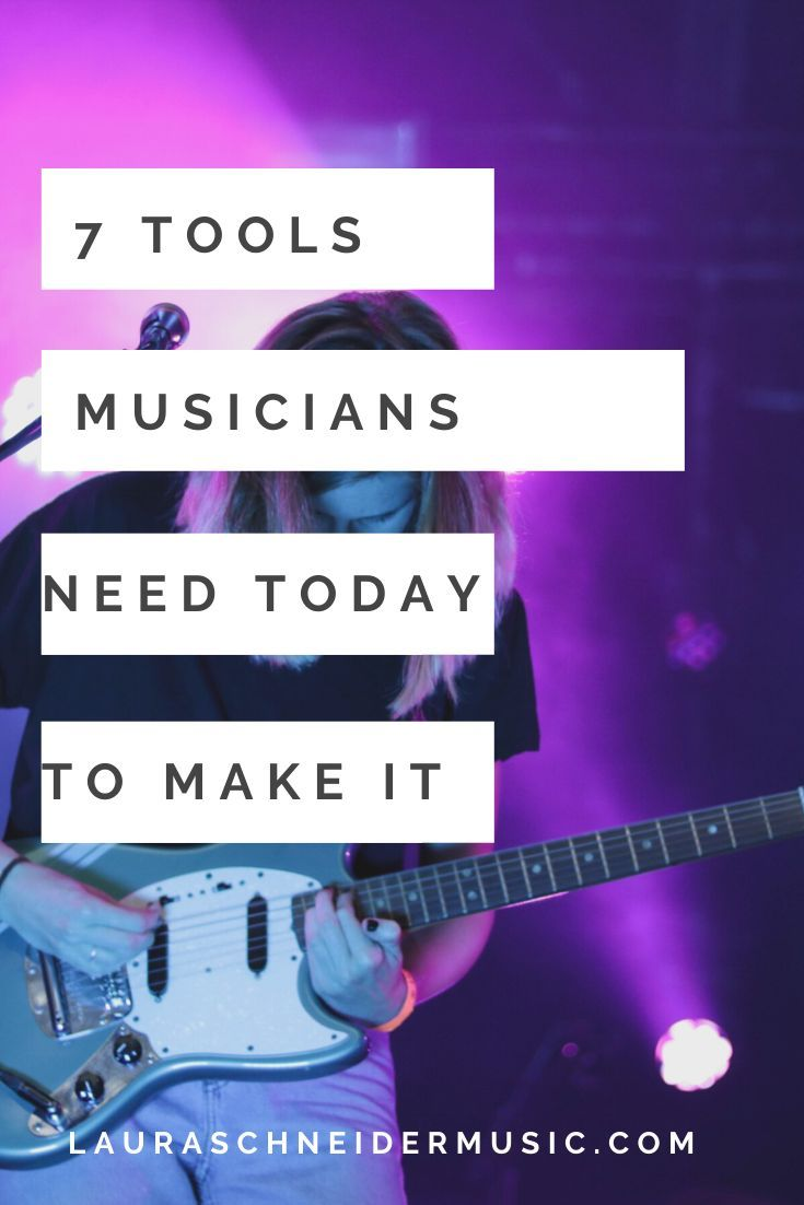 7 Tools For Musicians To Make It In Music Laura Schneider Music Music Industry Business Music Business Music Software