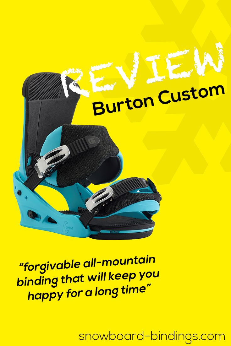 Burton Custom Bindings Review - Soft all-mountain binding for beginners to intermediate that can even make pro´s happy! Click for full Review and specs! #snowboarding #snow #snowboard #winter # powder #snowboardbindings #bindings #flow