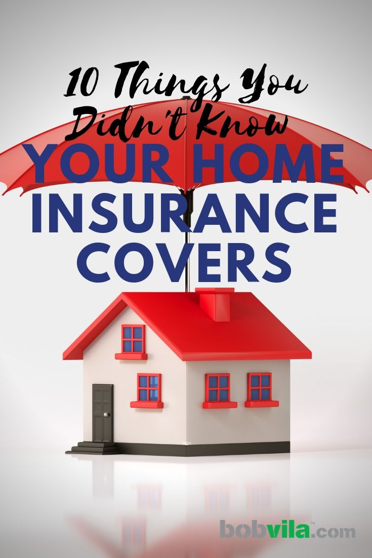 10 Things You Had No Idea Home Insurance Actually Covers Home
