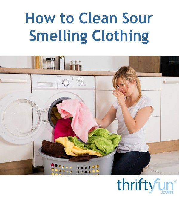 How To Clean Sour Smelling Clothing Remove Odor From Clothes