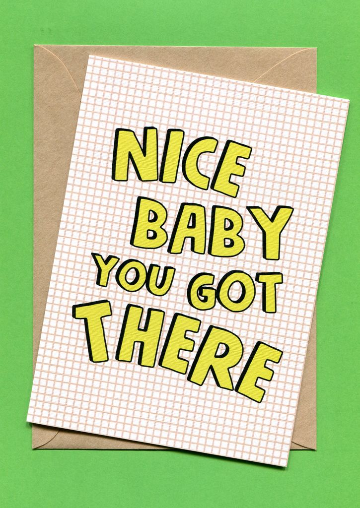 Nice Baby You Got There New Baby Card