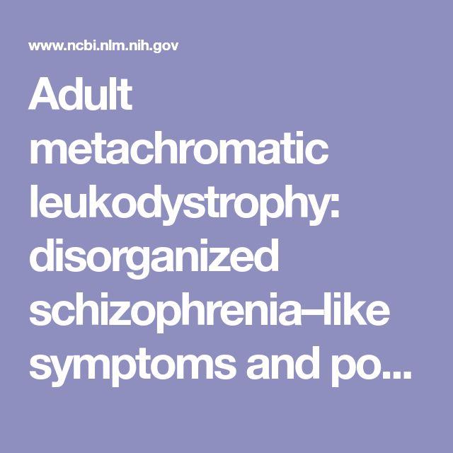 Adult metachromatic leukodystrophy: disorganized schizophrenia–like symptoms and postpartum depression in 2 sisters