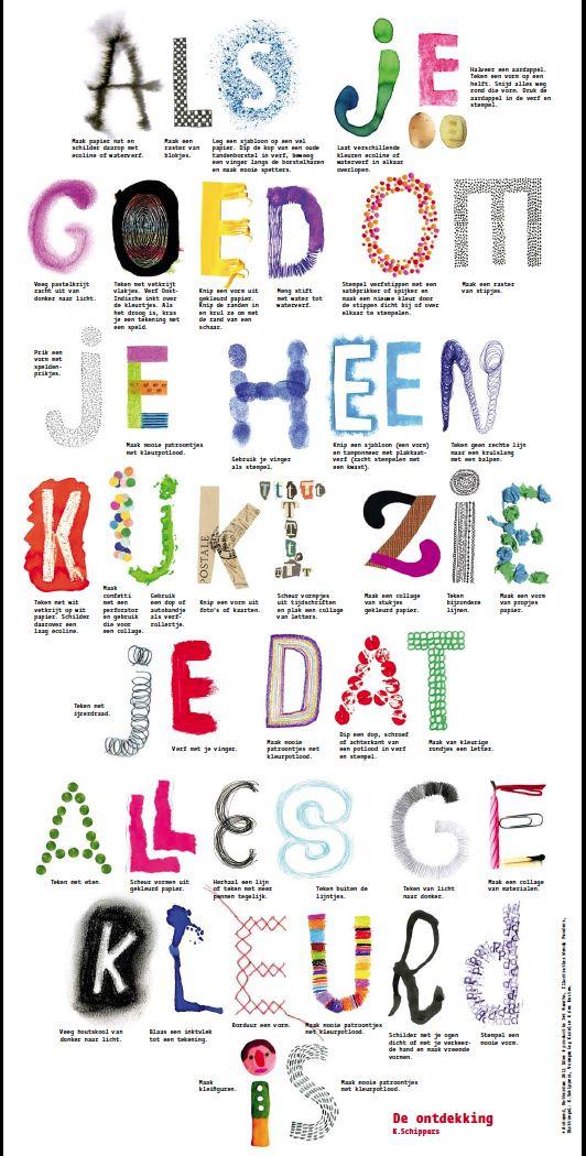 Als je goed om je heen kijkt zie je dat alles gekleurd is. Inspiratie om letters te maken.