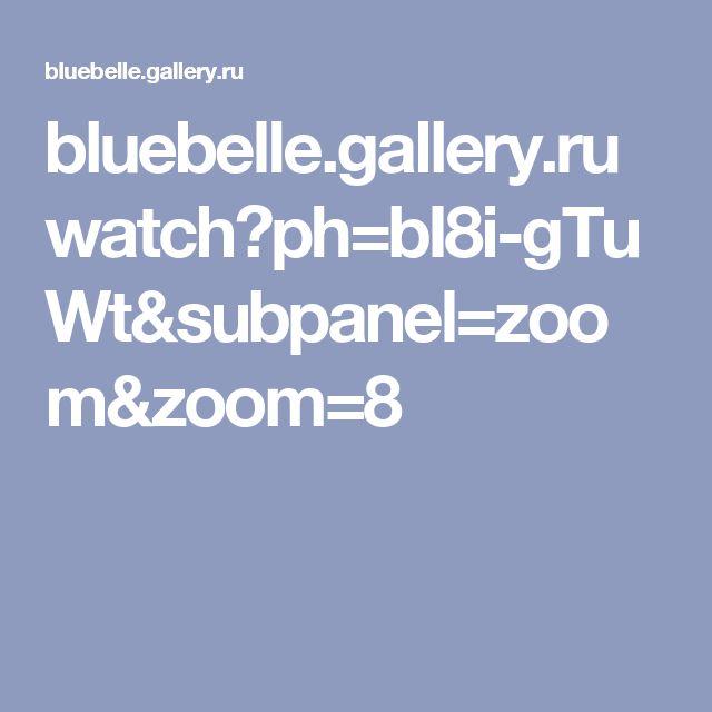 bluebelle.gallery.ru watch?ph=bI8i-gTuWt&subpanel=zoom&zoom=8