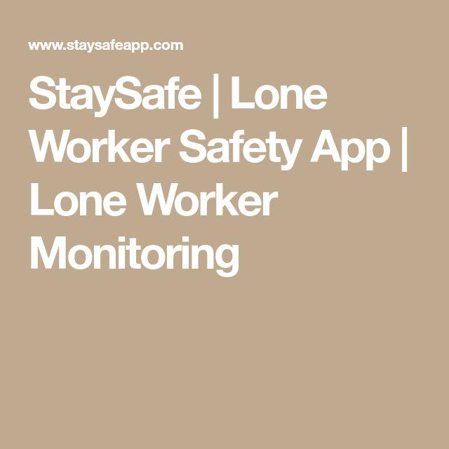 StaySafe | Lone Worker Safety App | Lone Worker Monitoring