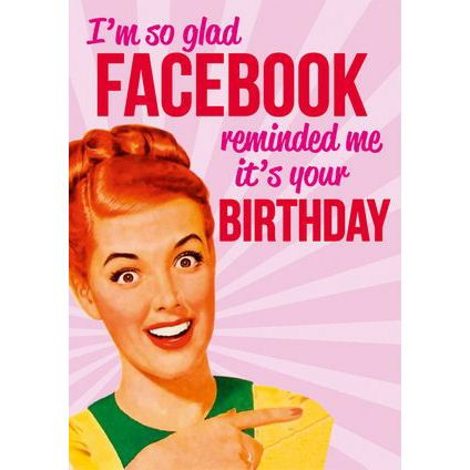 """Greeting Card """"I'm So Glad Facebook Reminded Me It's Your Birthday"""" Preview"""