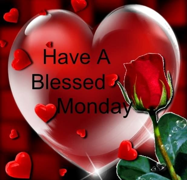 Good Morning My Love Monday : Good morning have a blessed monday god has an amazing
