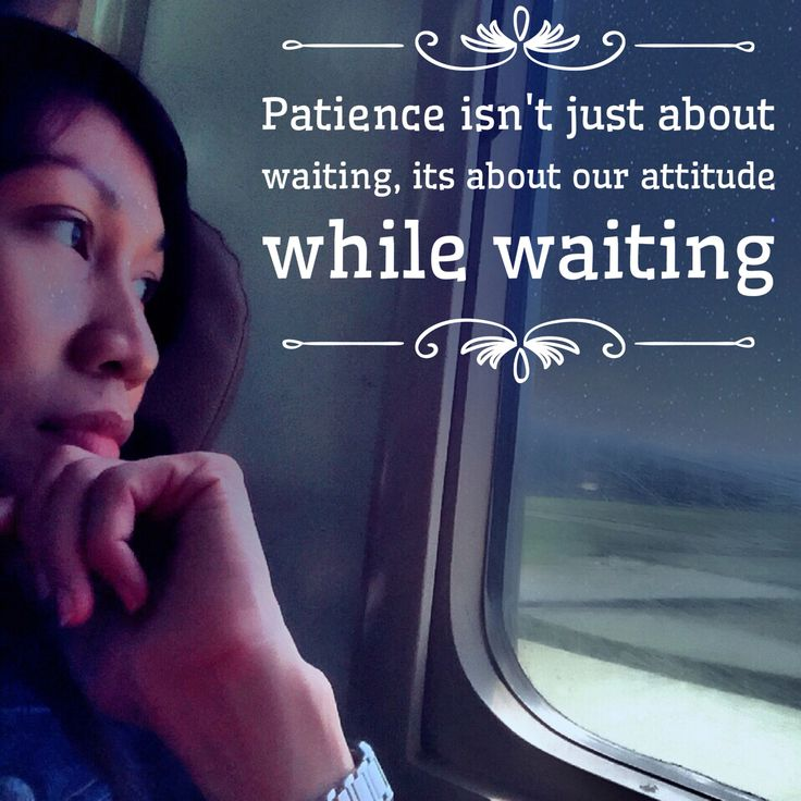 Patience isnt just about waiting...