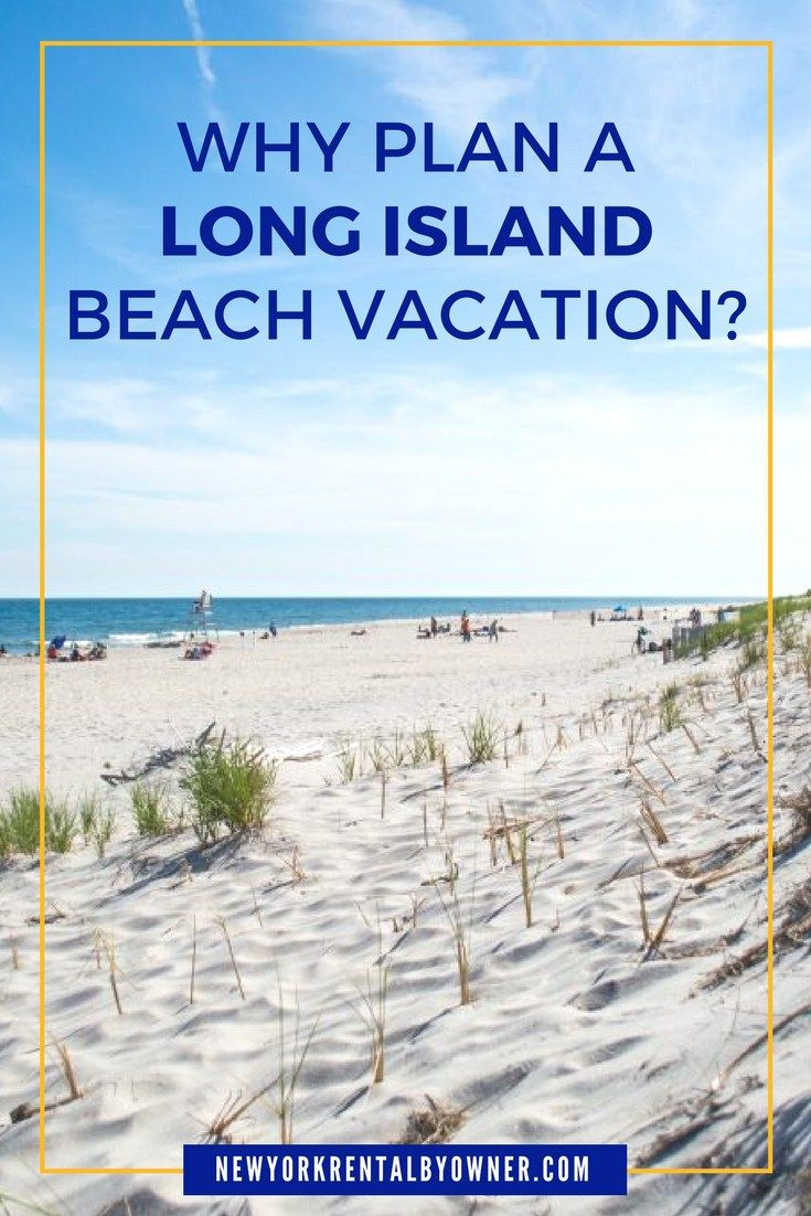 Why Plan A Long Island Beach Vacation Check Out These Amazing Beaches And You Ll See
