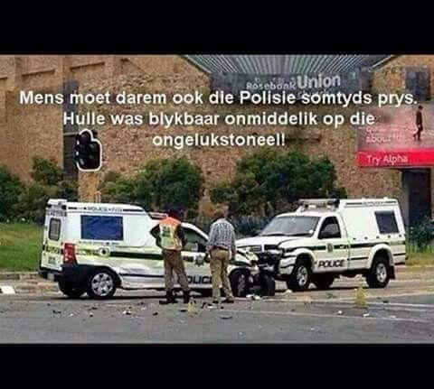 Die polisie was darm vinnig op die toneel...  #snaaks #lol #funny #polisie #grap #grappe #afrikaans #SA #SouthAfrica