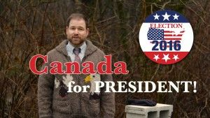 CANADA for US President in 2016!