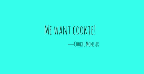 'Me want cookie!' —Cookie Monster  via @AOL_Lifestyle Read more: https://www.aol.com/food/10-cookie-monster-quotes-we-can-totally-get-behind/?a_dgi=aolshare_pinterest#fullscreen