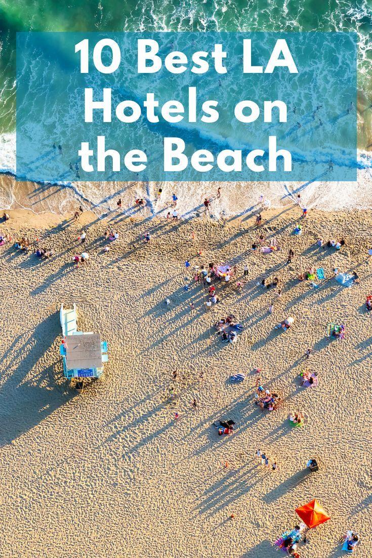 10 Best Los Angeles Beach Hotels In 2020 Los Angeles Beach Hotels Redondo Beach Hotel Beach Hotels