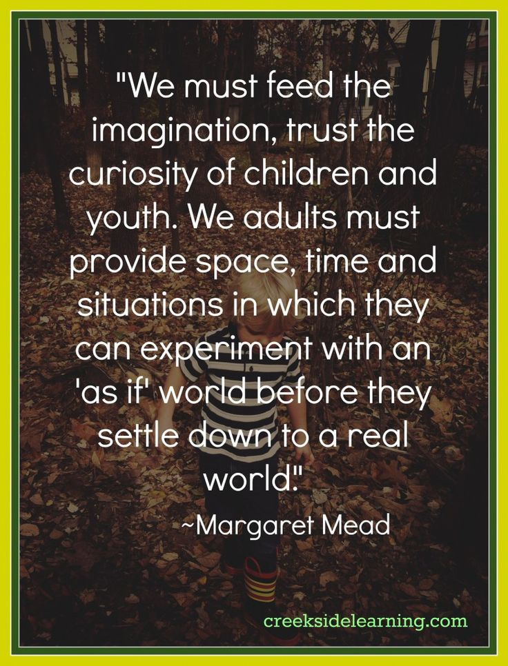 Feed Their Imagination. Margaret Mead quote.