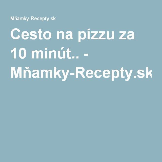 Cesto na pizzu za 10 minút.. - Mňamky-Recepty.sk