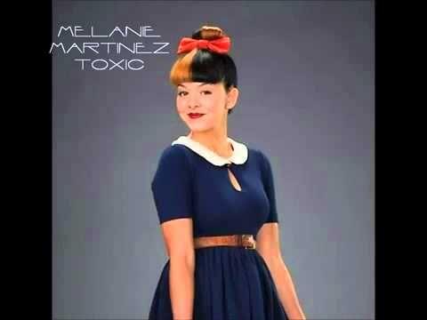 Melanie Martinez - Toxic (Full Studio Version) - YouTube (video of thus)