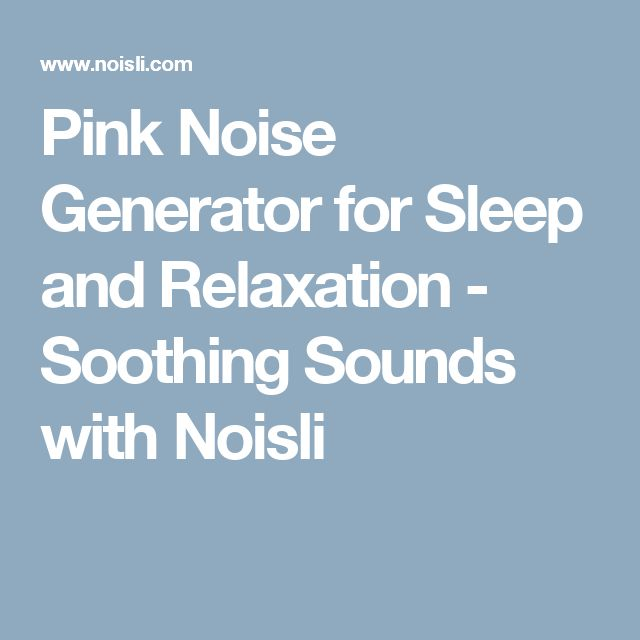 Pink Noise Generator for Sleep and Relaxation - Soothing Sounds with Noisli
