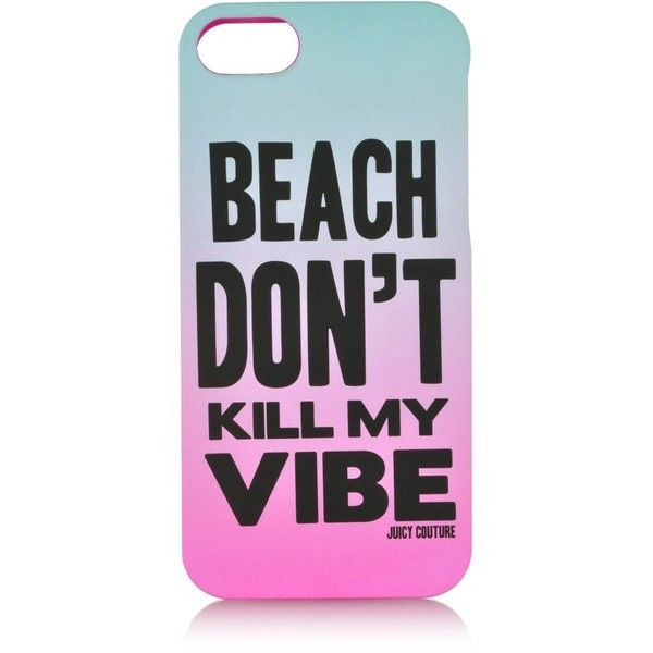 Juicy Couture Beach Don't Kill My Vibe iPhone Case found on Polyvore