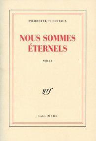Nous sommes éternels, Pierrette Fleutiaux -
