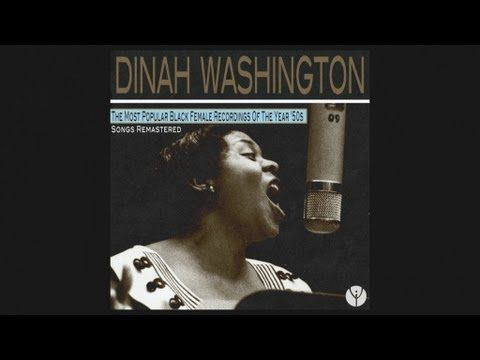 """Dinah Washington - Birth Of The Blues(1955) - I sang """"Birth of the Blues"""" to try out as the vocalist for the Gilmer High School Dance Band and won......Great memories........"""