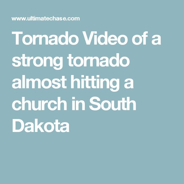Tornado Video of a strong tornado almost hitting a church in South Dakota