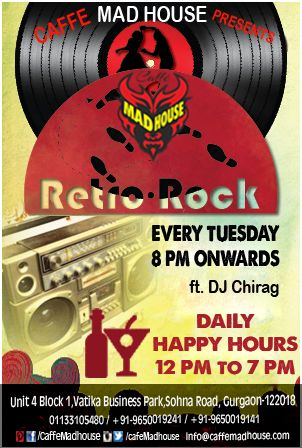 xperience the legacy of a decade old genre rock and retro at Caffe Mad House #RocknRetro #HappyHours #DJChirag