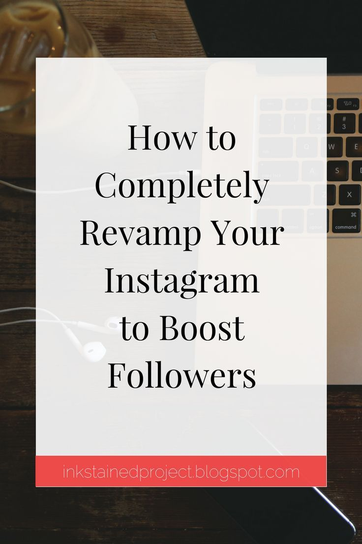 INK-STAINED PROJECT: How to Revamp Your Instagram to Boost Followers