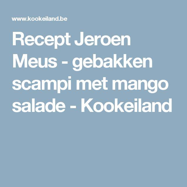 Recept Jeroen Meus - gebakken scampi met mango salade - Kookeiland