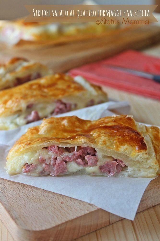 Strudel salato ai quattro formaggi e salsiccia | Status mamma
