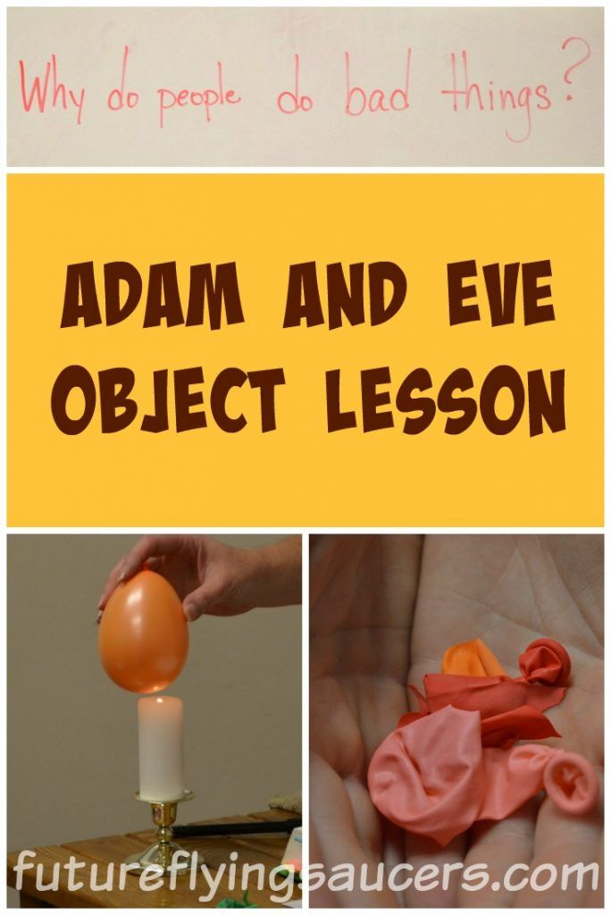 "Have you ever had anyone ask, ""Why do people do bad things?"" How would the Bible answer this question? This Adam and Eve object lesson will help. ~ futureflyingsaucers.com"
