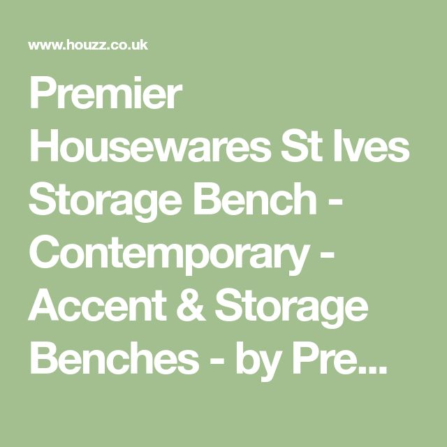 Premier Housewares St Ives Storage Bench - Contemporary - Accent & Storage Benches - by Premier Housewares