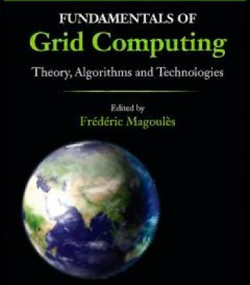 Fundamentals Of Grid Computing: Theory Algorithms And Technologies PDF