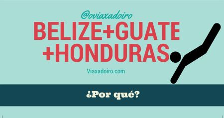 10 Motivos para viajar a Belice, Guatemala y Honduras | Viaxadoiro