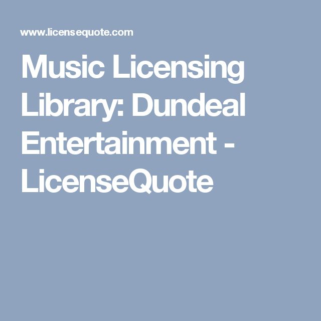 Music Licensing Library: Dundeal Entertainment - LicenseQuote