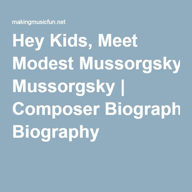 Hey Kids, Meet Modest Mussorgsky   Composer Biography