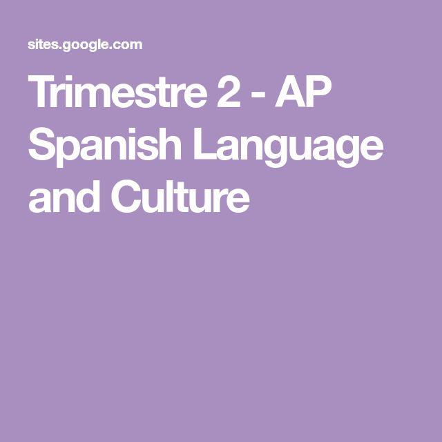 Trimestre 2 - AP Spanish Language and Culture