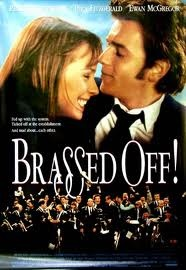 Brassed Off 1996.  One of my dad's favourite films.