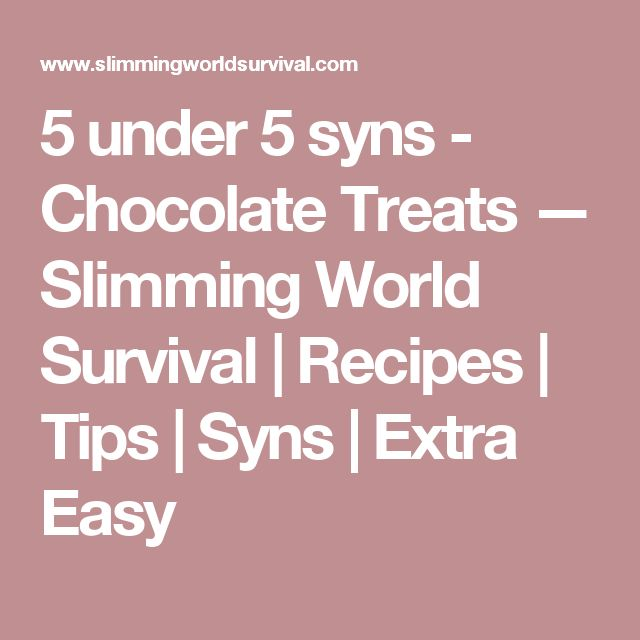 5 under 5 syns - Chocolate Treats — Slimming World Survival | Recipes | Tips | Syns | Extra Easy