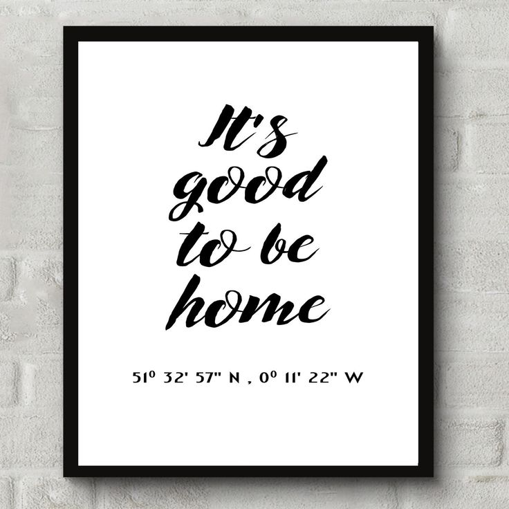 Good New Home Gifts Part - 29: Itu0027s Good To Be Home Coordinates Print Custom Location Housewarming Gift  For Her Home Quote Typography Print